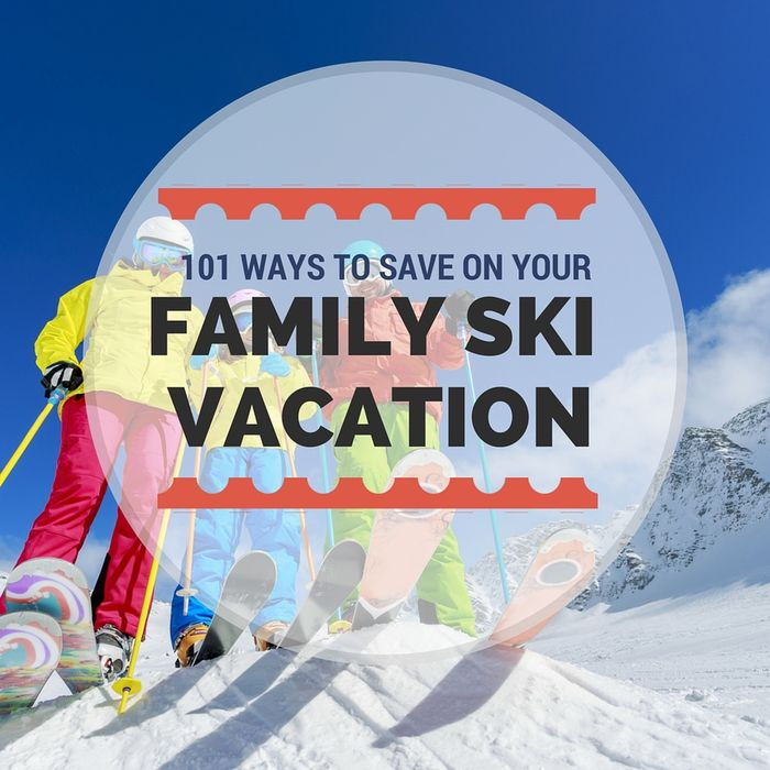 Skiing On A Budget 100 Ways To Save Money On A Ski Vacation Snowpak